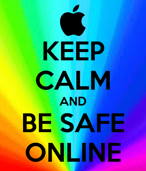 KEEP CALM AND BE SAFE ONLINE Poster | blah | Keep Calm-o-Matic