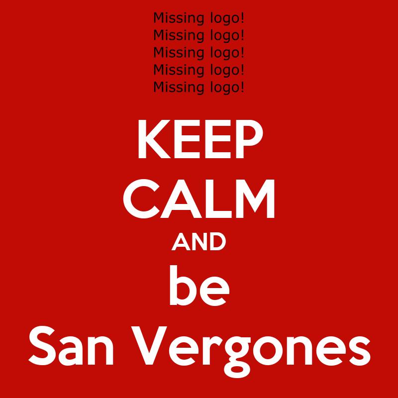 Keep Calm And Be San Vergones