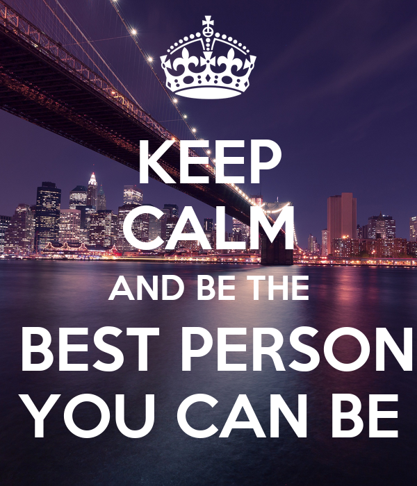 being the best person you can