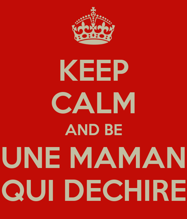 keep calm and be une maman qui dechire poster celine keep calm o matic. Black Bedroom Furniture Sets. Home Design Ideas