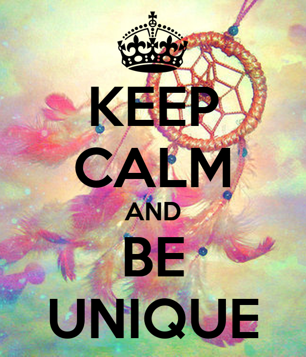 Keep calm and be unique poster claudiachivite keep for Immagini di keep calm