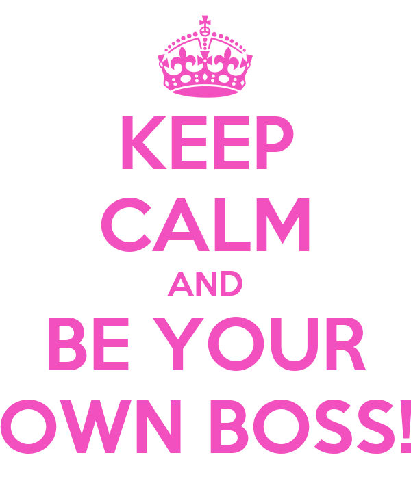 Keep calm and be your own boss poster fiona keep calm - Make your own keep calm wallpaper free ...