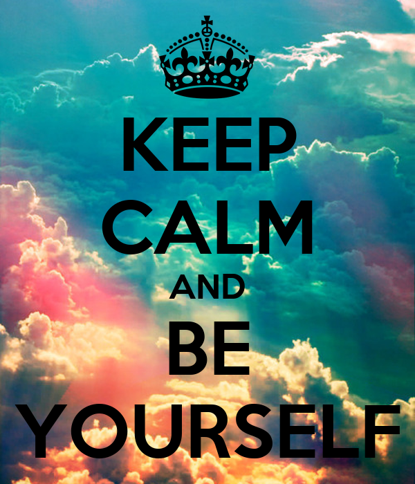 KEEP CALM AND BE YOURSELF Poster BLANCA Keep Calm o Matic