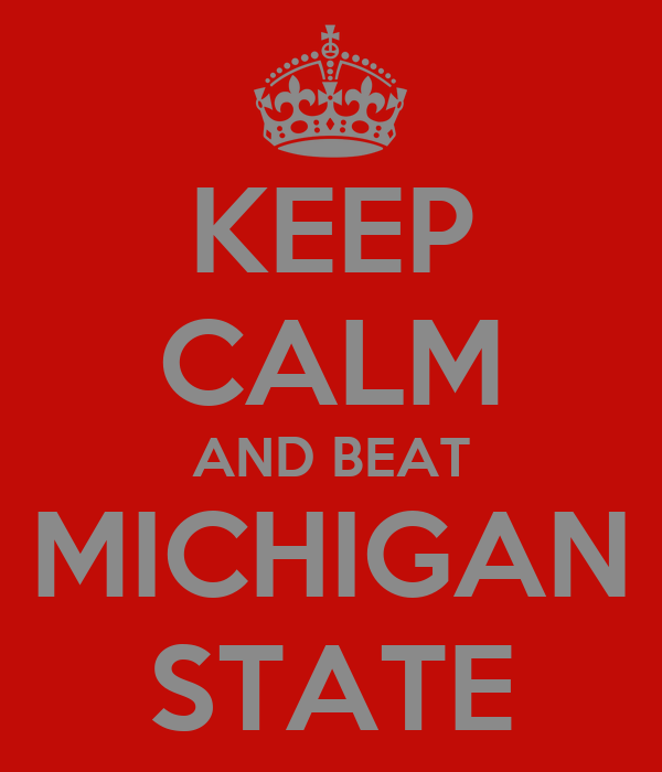 Image result for keep calm and beat michigan state