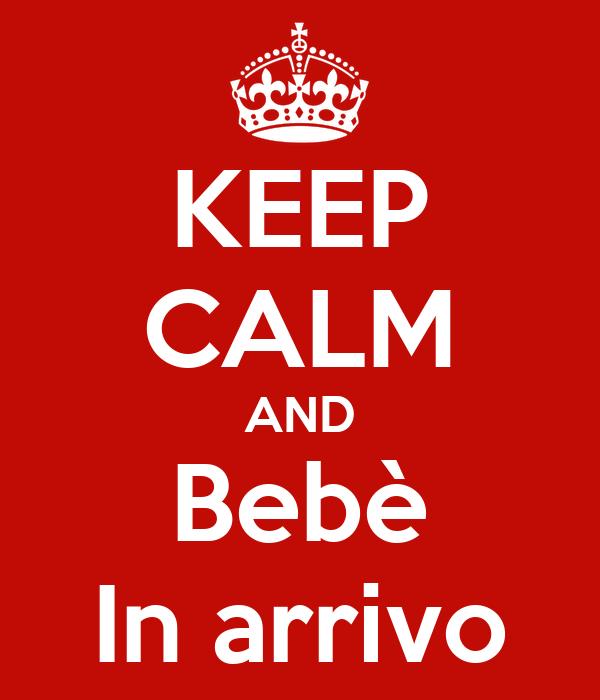 Keep Calm And Bebè In Arrivo Poster Luisa Keep Calm O Matic