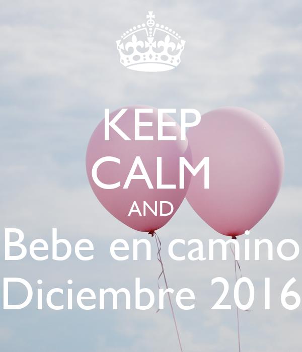 Keep calm and bebe en camino diciembre 2016 poster aaron - Bebe en camino ...