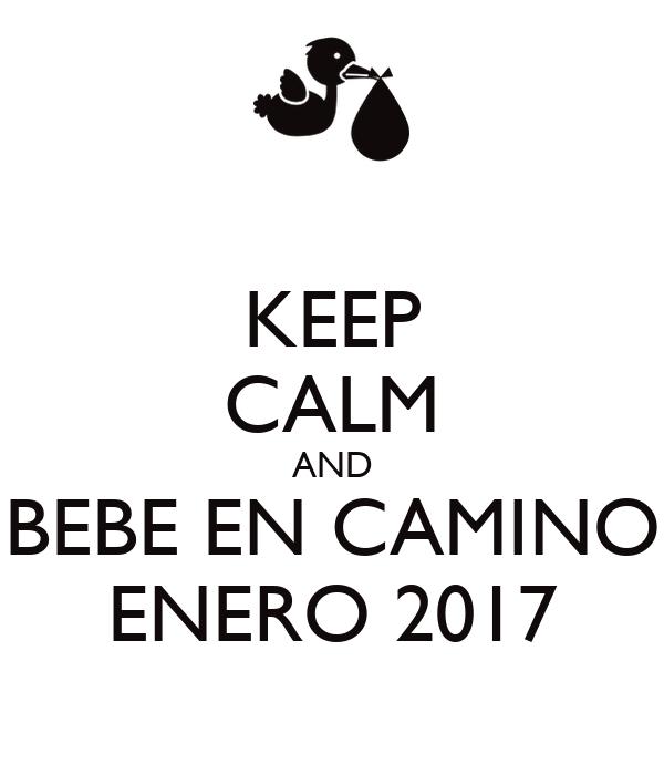 Keep calm and bebe en camino enero 2017 poster lucia - Bebe en camino ...