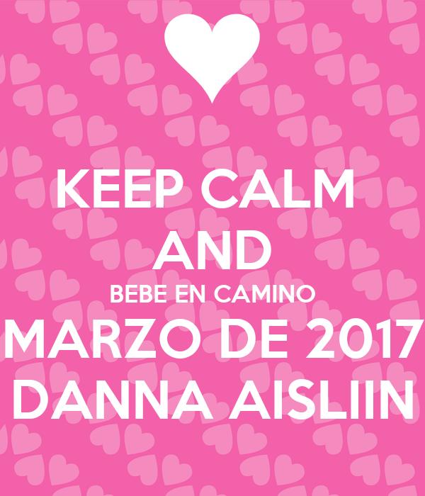 Keep calm and bebe en camino marzo de 2017 danna aisliin - Bebe en camino ...