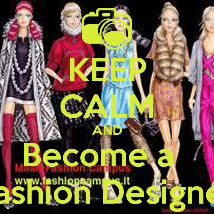 Keep calm and become a fashion designer keep calm and for Becoming a designer
