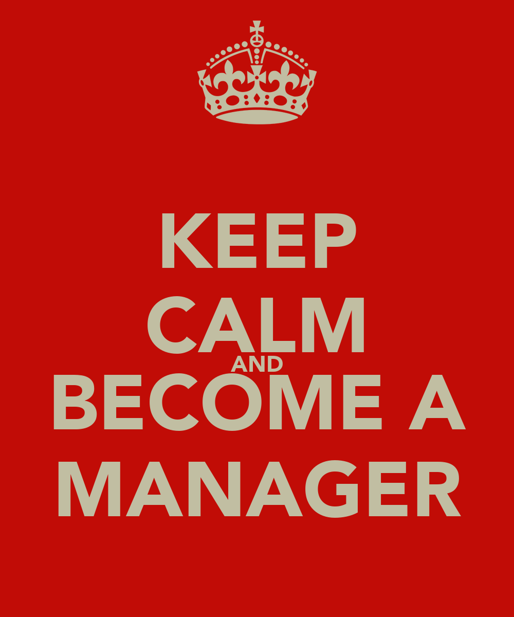 keep calm and become a manager poster peter keep calm o matic