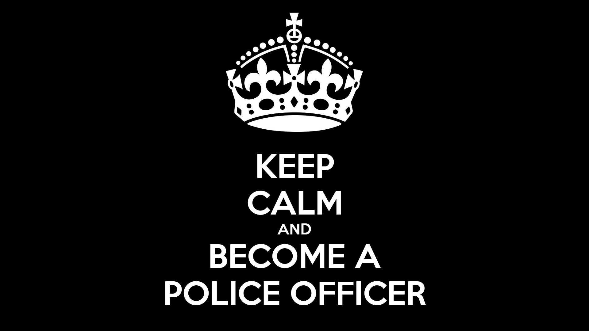 Keep calm and become a police officer poster dan keep - How to apply to become a police officer ...