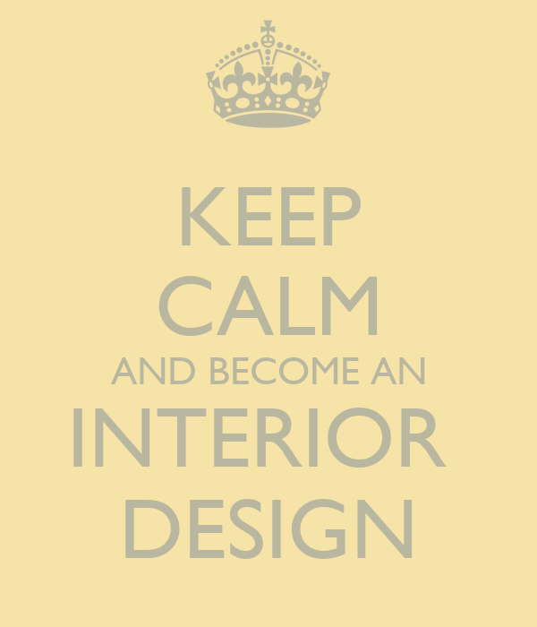 Keep calm and become an interior design poster margarida for Becoming an interior designer