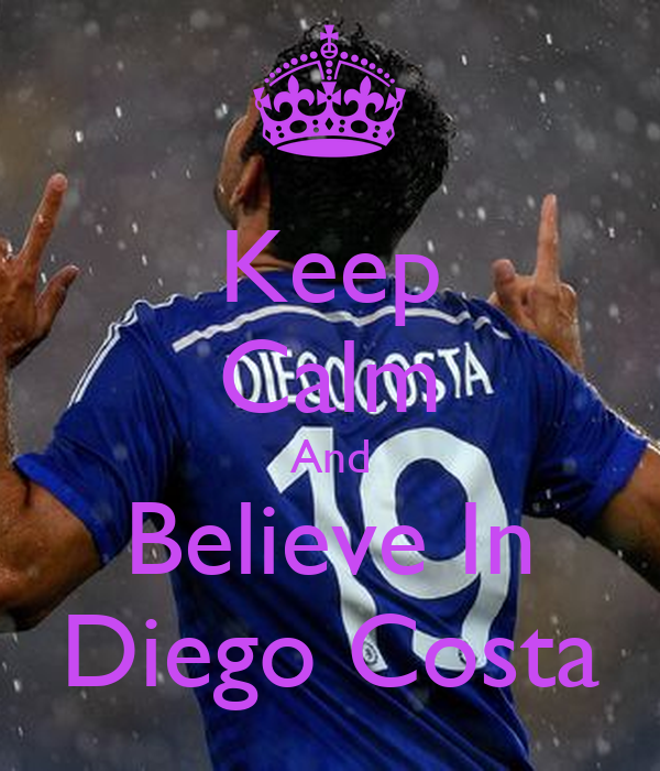 keep-calm-and-believe-in-diego-costa-3.p