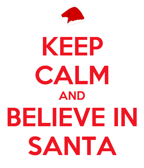 keep-calm-and-believe-in-santa-9.png