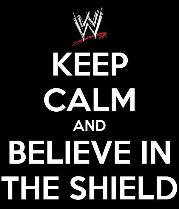 keep-calm-and-believe-in-the-shield-10.p