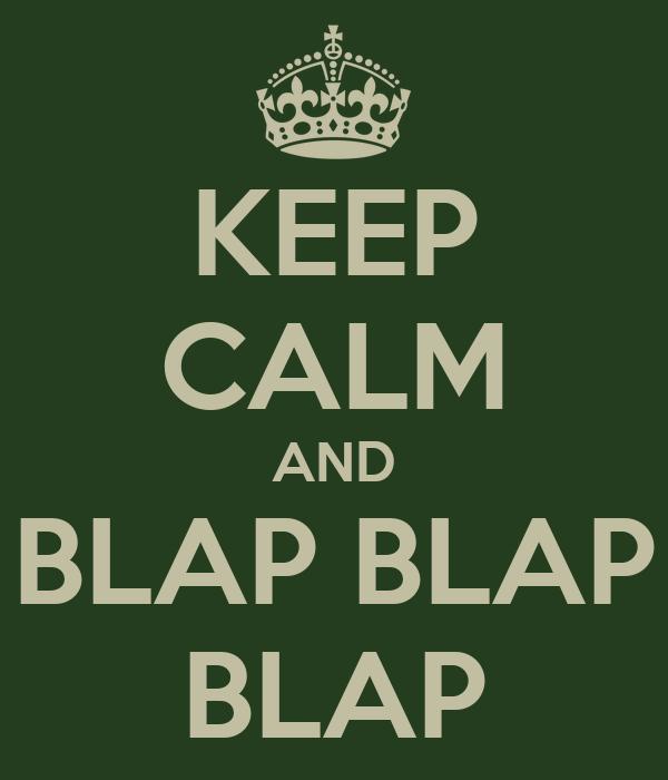 keep-calm-and-blap-blap-blap.png