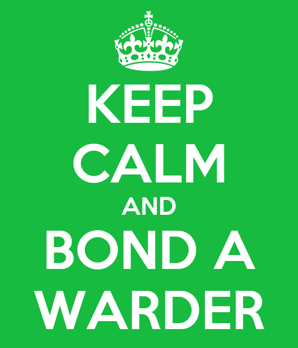 keep-calm-and-bond-a-warder.png