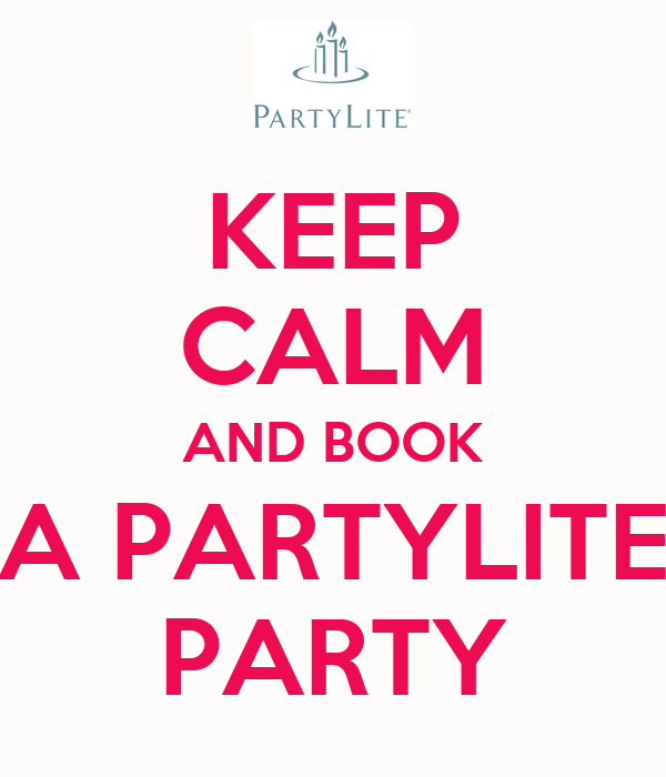 keep calm and book a partylite party poster carly keep calm o matic. Black Bedroom Furniture Sets. Home Design Ideas