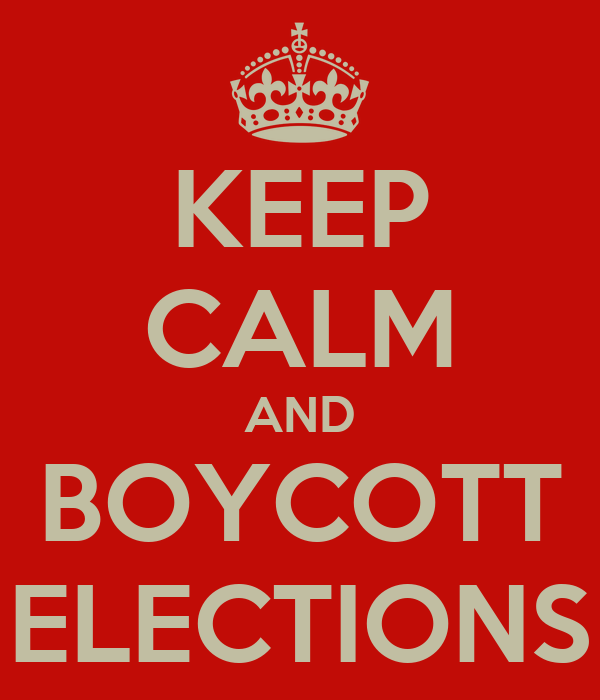 KEEP CALM AND BOYCOTT ELECTIONS Poster | Zaid | Keep Calm-o-Matic