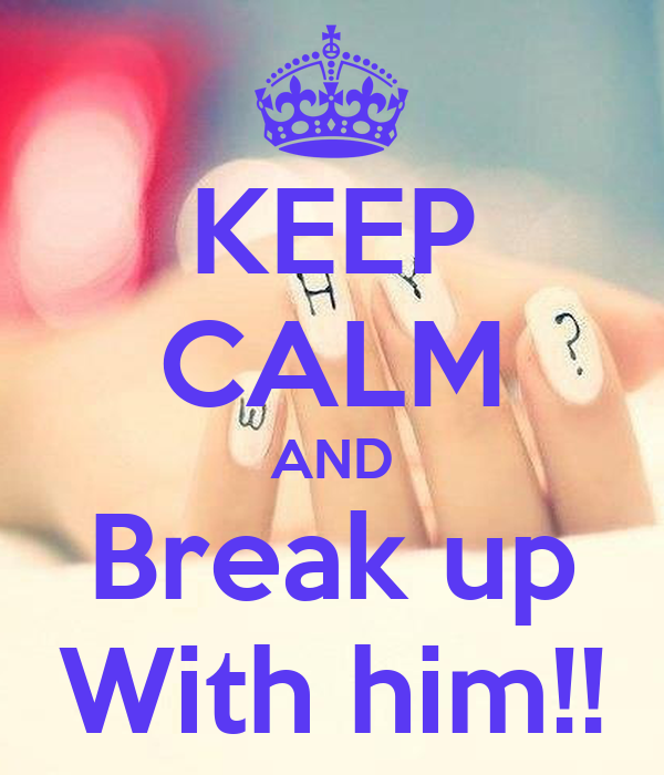 How to break up with him