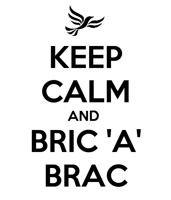 keep calm and bric 39 a 39 brac poster luke keep calm o matic. Black Bedroom Furniture Sets. Home Design Ideas