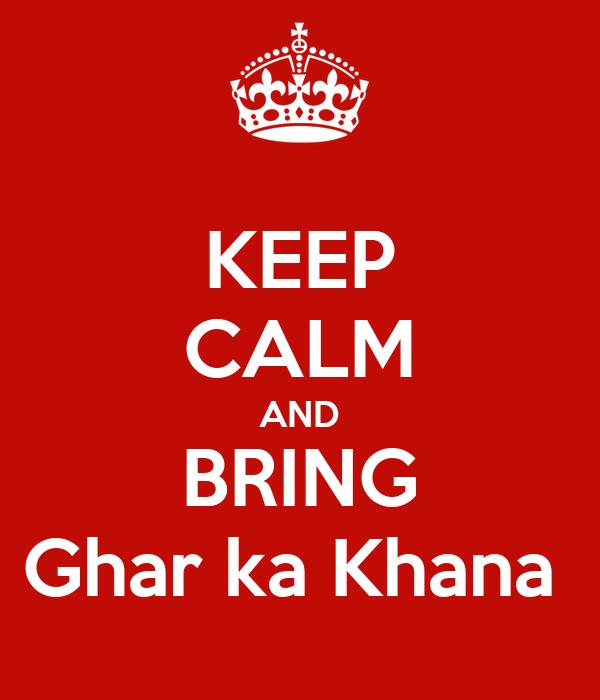 Keep Calm And Bring Ghar Ka Khana Poster Sonnawahi