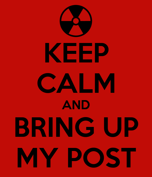 keep-calm-and-bring-up-my-post-2.png