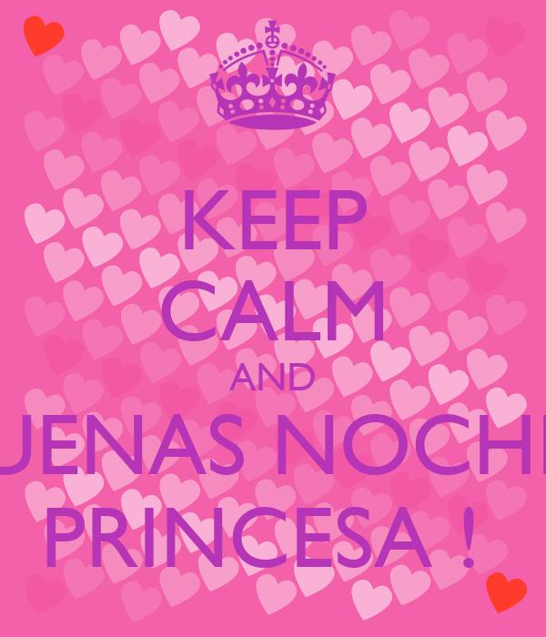 KEEP CALM AND BUENAS NOCHES PRINCESA ! Poster | Daniel ...