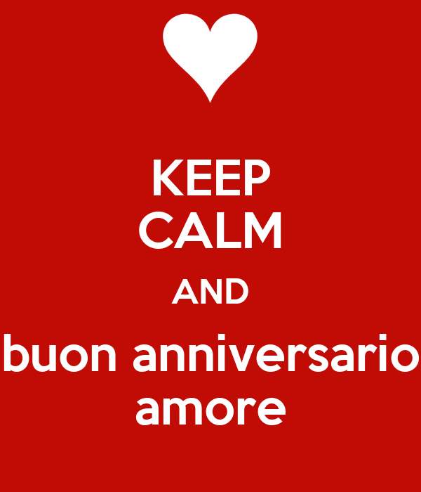 Buon anniversario amore rd71 regardsdefemmes for Immagini keep calm