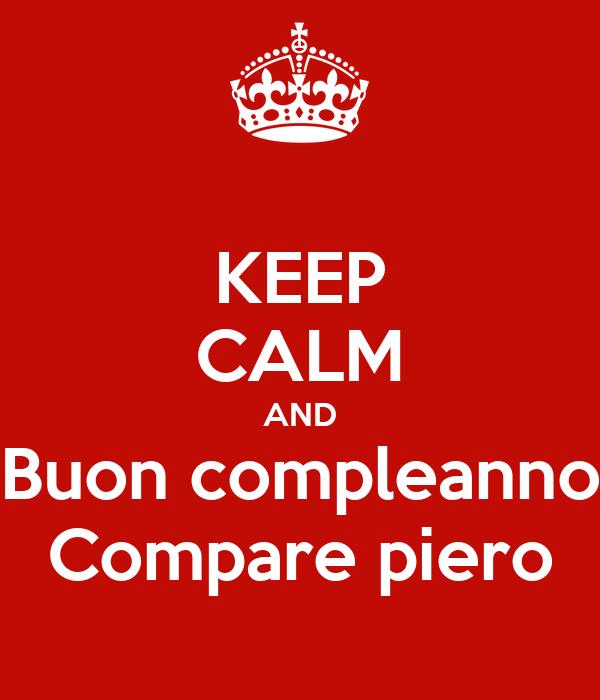 Keep Calm And Buon Compleanno Compare Piero Poster Mirella E Diego