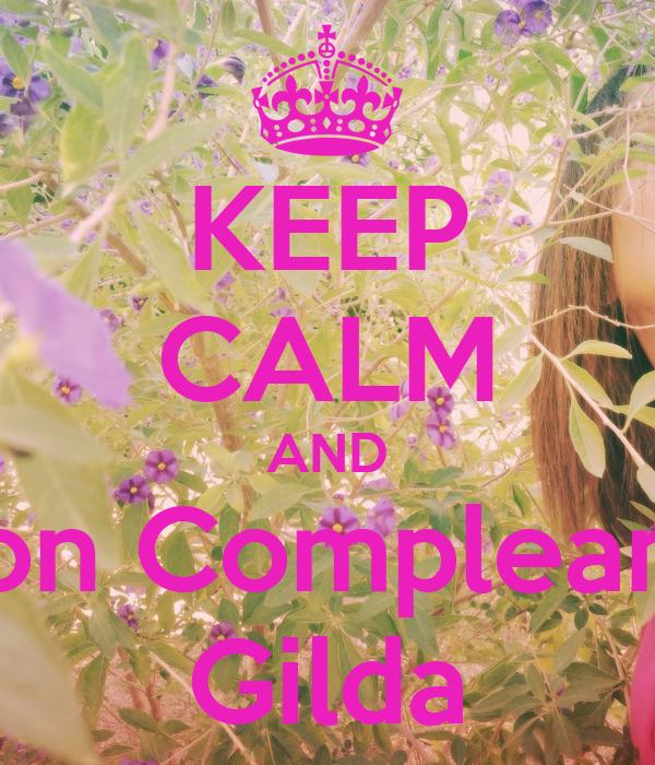 Keep Calm And Buon Compleanno Gilda Poster Anna Keep Calm O Matic