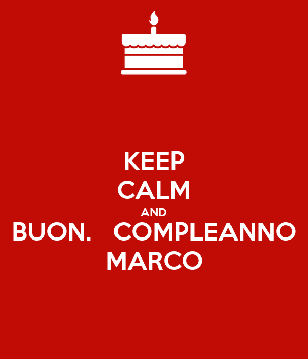 Keep Calm And Buon Compleanno Marco Poster Francesca Keep Calm