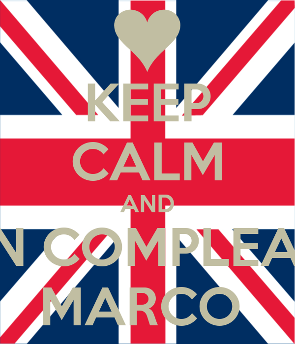Keep Calm And Buon Compleanno Marco Poster David Keep Calm O Matic