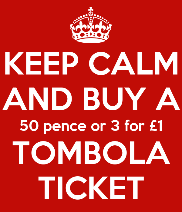 keep calm and buy a 50 pence or 3 for 1 tombola ticket poster