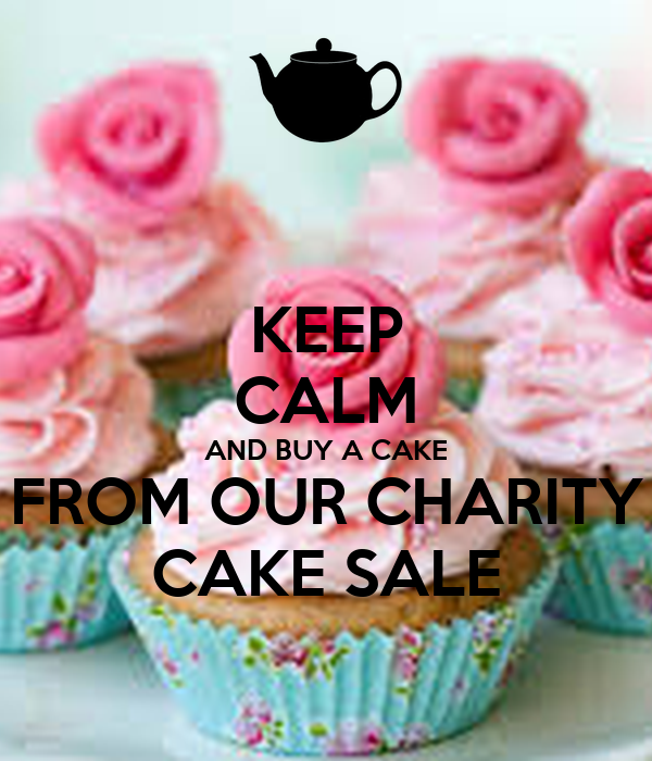 Keep Calm And Buy A Cake From Our Charity Cake Sale Poster
