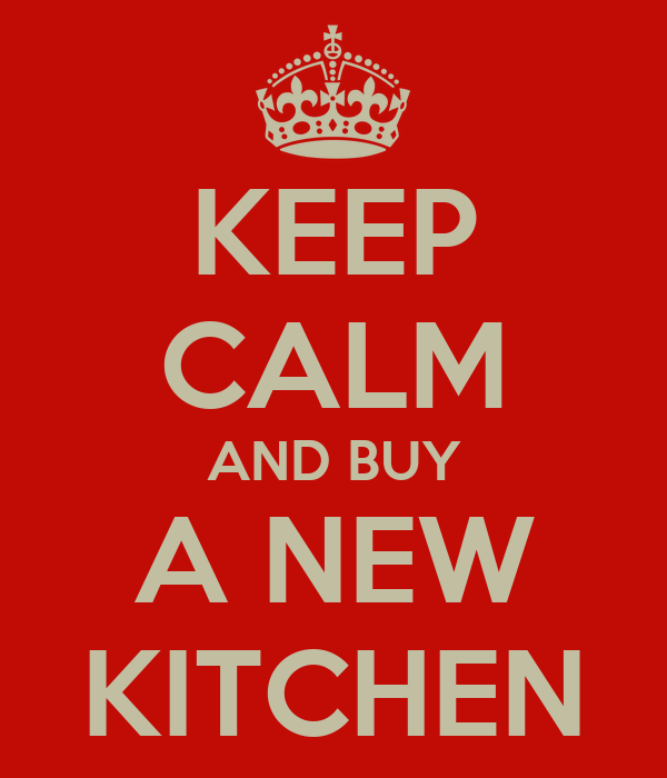 keep calm and buy a new kitchen poster paul keep calm