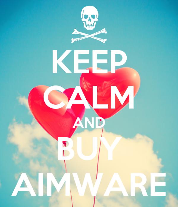 KEEP CALM AND BUY AIMWARE Poster | FUCK U | Keep Calm-o-Matic