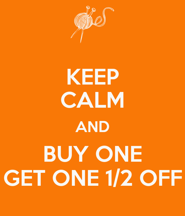 Buy One Get One: KEEP CALM AND BUY ONE GET ONE 1/2 OFF Poster