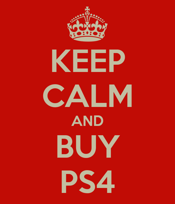 keep-calm-and-buy-ps4-1