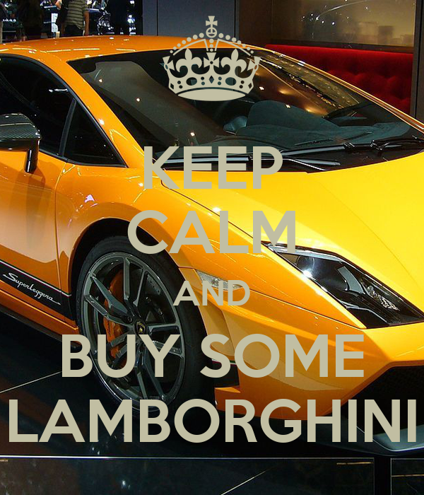 keep calm and buy some lamborghini poster evanzz keep calm o matic. Black Bedroom Furniture Sets. Home Design Ideas
