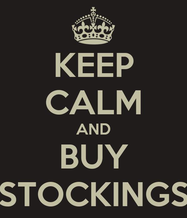 KEEP CALM AND BUY STOCKINGS