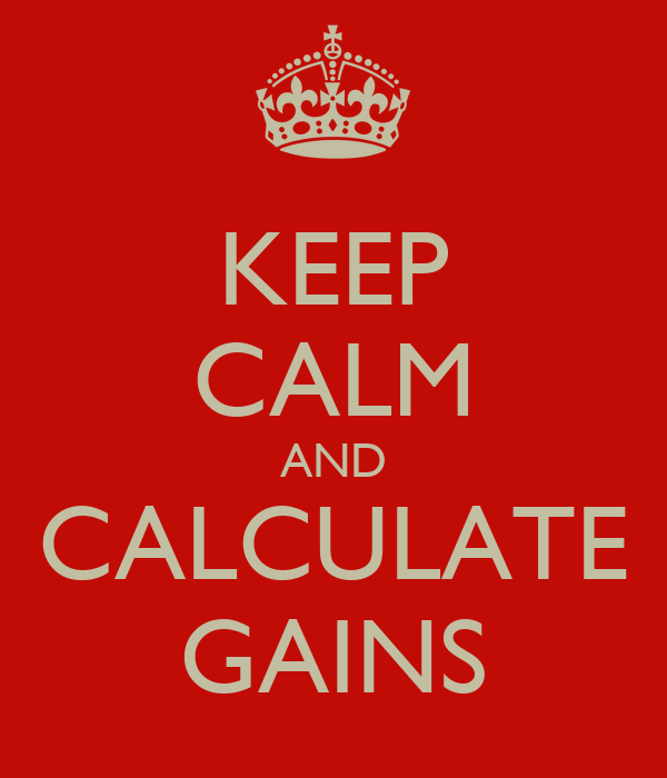 keep-calm-and-calculate-gains.png