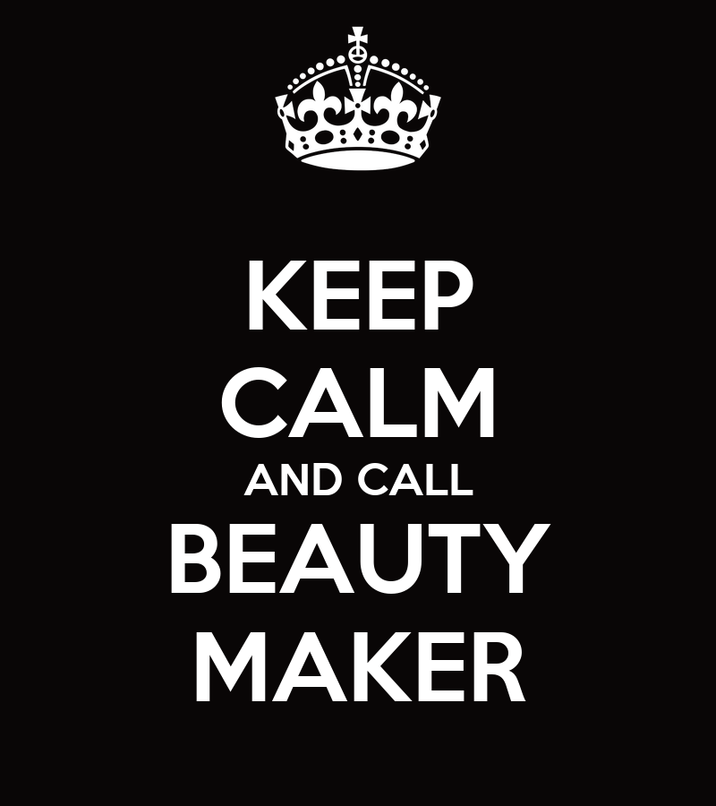 KEEP CALM AND CALL BEAUTY MAKER Poster | ARMANDOAYRES ...