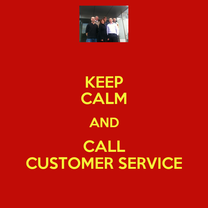 KEEP CALM AND CALL CUSTOMER SERVICE Poster