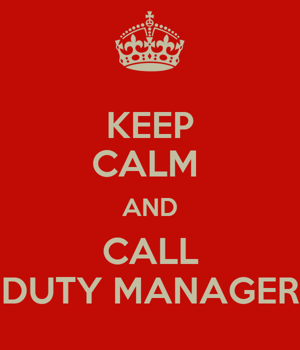 Keep Calm And Call Duty Manager Poster 123 Keep Calm O