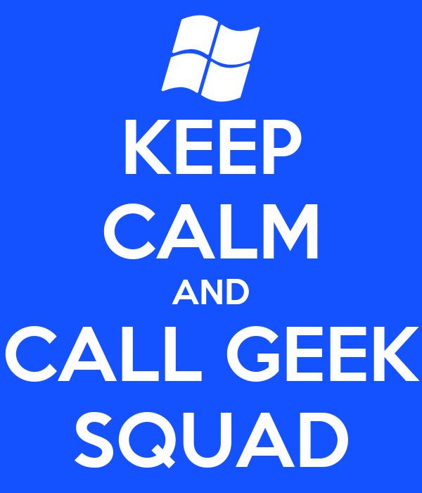 Geek Squad Wallpaper Keep Calm And Call Geek Squad