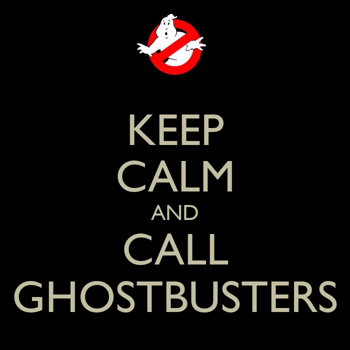 http://sd.keepcalm-o-matic.co.uk/i/keep-calm-and-call-ghostbusters-22.png