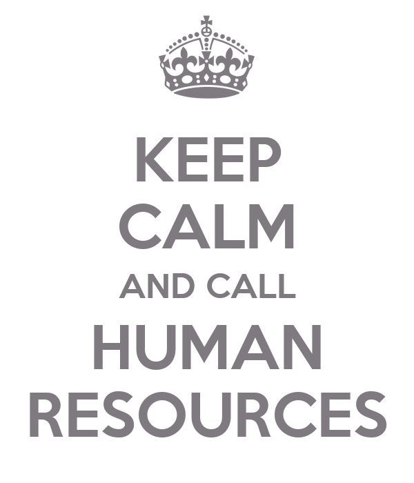 KEEP CALM AND CALL HUMAN RESOURCES Poster | Shannon | Keep Calm-o ...