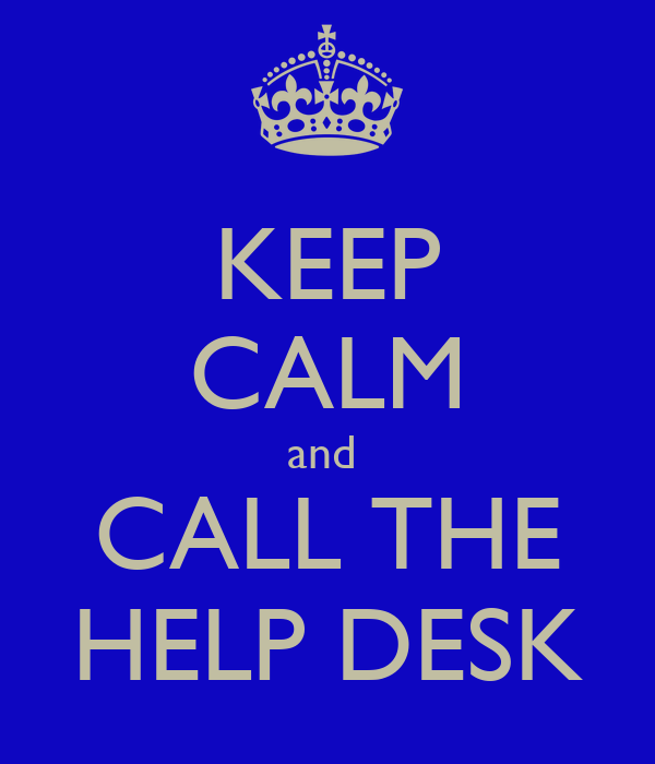Keep Calm And Call The Help Desk Poster  Cheryl  Keep. Computer Desk Next. All Modern Desk. White Nesting Tables. Long Dinner Table. Lucite End Table. Twin Bed Desk Combo. Amish Desks. Plaid Table Runner