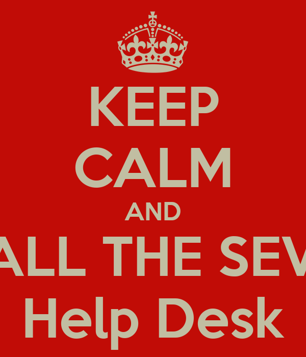 Charming KEEP CALM AND CALL THE SEVIS Help Desk Awesome Ideas